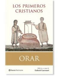 Orar - Los Primeros Cristianos