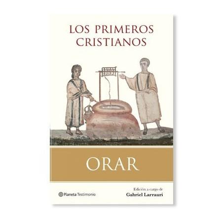 Orar - Los Primeros Cristianos LIBRO