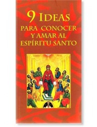 9 ideas para conocer y amar al Espíritu Santo