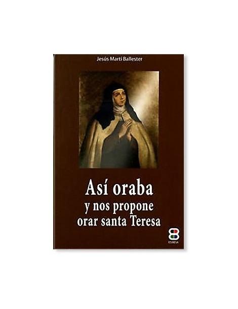 Así oraba y nos propone orar Santa Teresa LIBRO