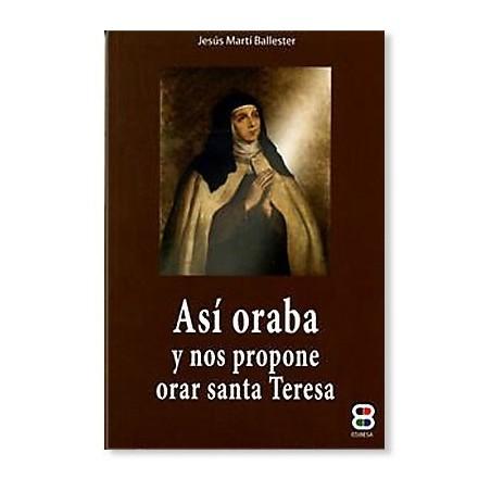 Así oraba y nos propone orar Santa Teresa