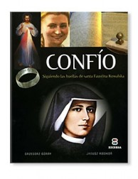 Confío: Siguiendo las huellas de santa Faustina Kowalska