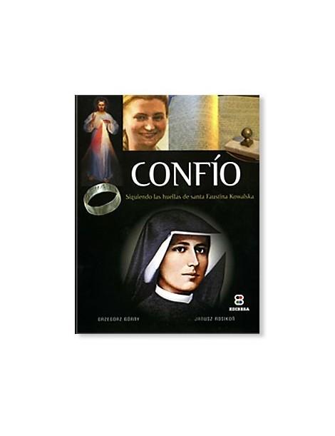 Confío: Siguiendo las huellas de santa Faustina Kowalska LIBRO