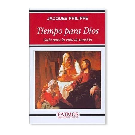 Tiempo para Dios LIBRO de Jacques Philippe