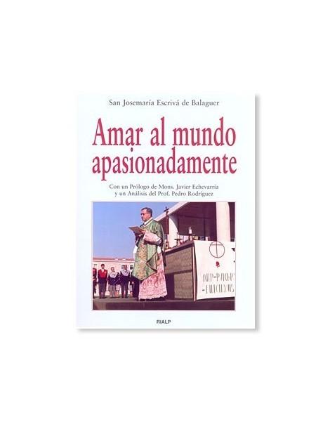 Amar al mundo apasionadamente LIBRO de San Josemaría