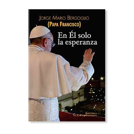 En Él solo la esperanza LIBRO Papa Francisco