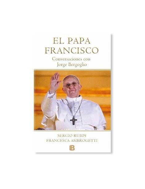 El Papa Francisco: Conversaciones con Jorge Bergoglio LIBRO