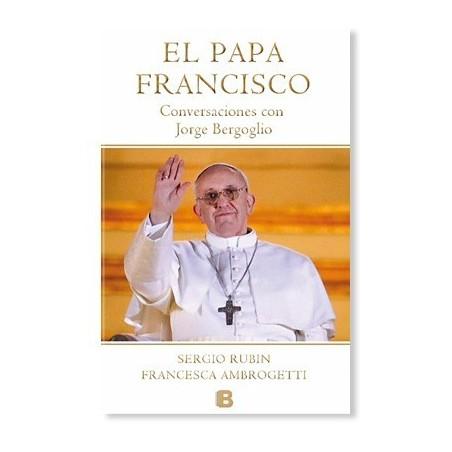 El Papa Francisco: Conversaciones con Jorge Bergoglio