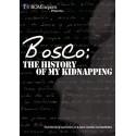 Bosco: La historia de mi secuestro