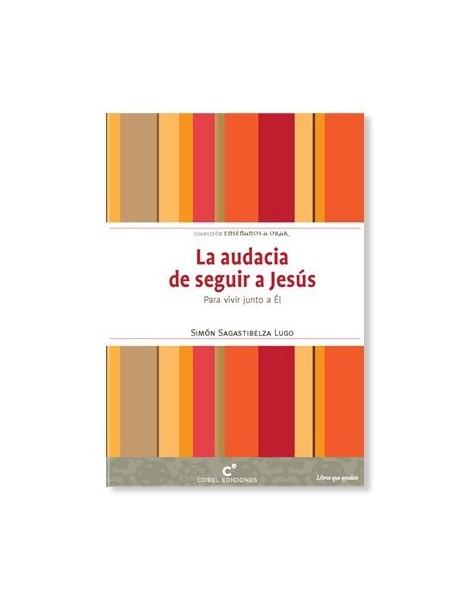 La audacia de seguir a Jesús LIBRO religioso recomendado