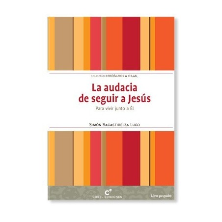 La audacia de seguir a Jesús