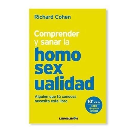 Comprender y Sanar la Homosexualidad LIBRO recomendado