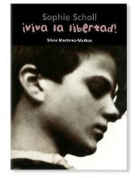 ¡Viva la libertad! (Sophie Scholl) LIBRO recomendado para jóvenes