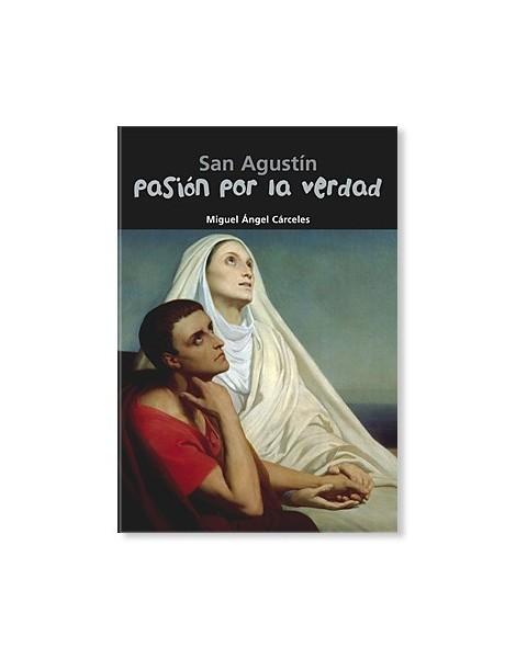 Pasión por la verdad (San Agustín) LIBRO recomendado para jóvenes