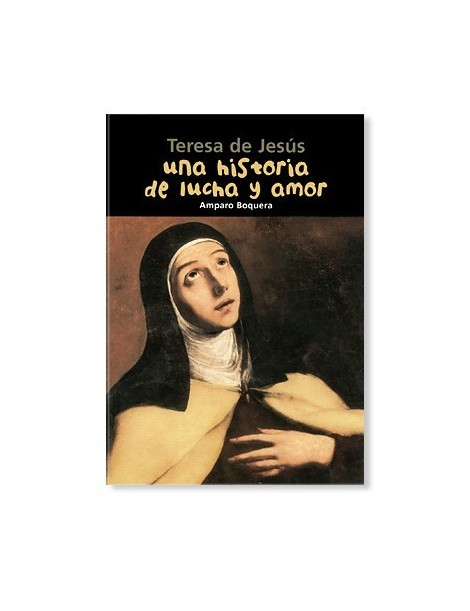 Una historia de lucha y amor (Teresa De Jesús) LIBRO recomendado para jóvenes