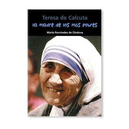La madre de los más pobres (Teresa de Calcuta)