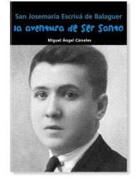 La aventura de ser santo (Josemaría Escrivá De Balaguer)