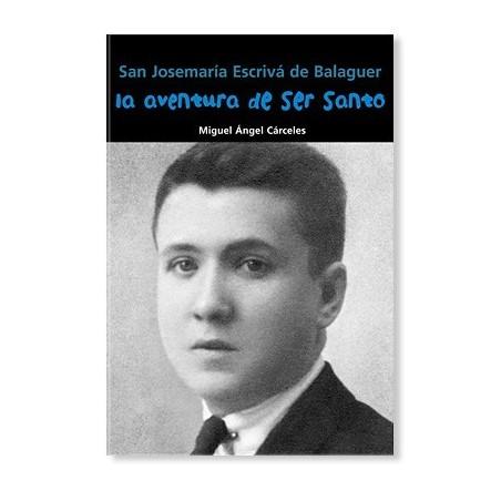 La aventura de ser santo (Josemaría Escrivá De Balaguer) LIBRO recomendado para jóvenes