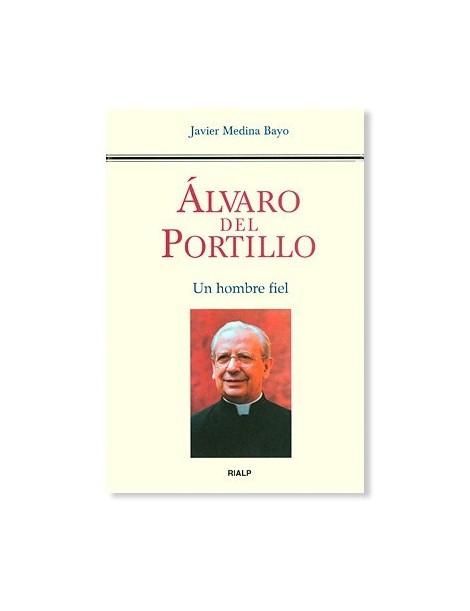 Álvaro del Portillo: Un hombre fiel LIBRO católico recomendado