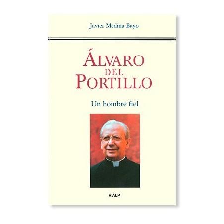 Álvaro del Portillo: Un hombre fiel