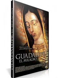Guadalupe, el Milagro