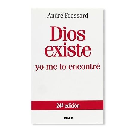 Dios existe, yo me lo encontré LIBRO testimonio de conversión de André Frossard
