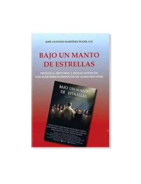 Bajo un manto de estrellas LIBRO sobre el martirio de los dominicos de Almagro