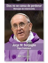 Dios no se cansa de perdonar LIBRO del Papa Francisco