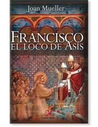 Francisco el loco de Asís LIBRO religoso recomendado