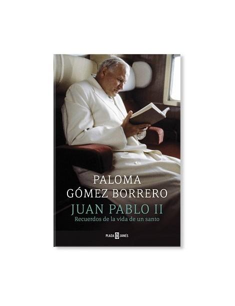 Juan Pablo II: Recuerdos de la vida de un santo