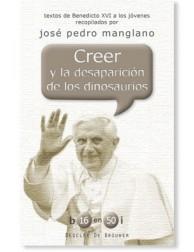 Creer y la desaparición de los Dinosaurios LIBRO Textos de Benedicto XVI a los jóvenes