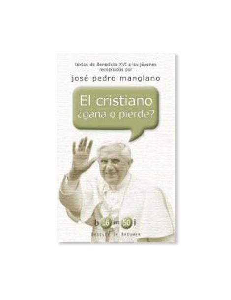 El Cristiano ¿Gana o Pierde? LIBRO Textos de Benedicto XVI a los jóvenes