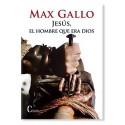 Jesús, el hombre que era Dios LIBRO de Max Gallo