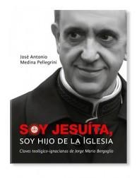 Soy jesuita, soy hijo de la Iglesia LIBRO sobre el Papa Francisco