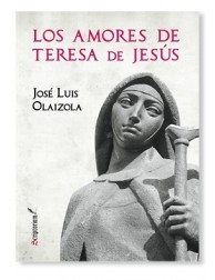 Los amores de Teresa de Jesús LIBRO católico recomendado