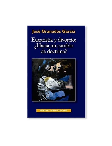 Eucaristía y divorcio: ¿Hacia un cambio de doctrina? LIBRO religioso recomendado