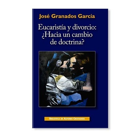 Eucaristía y divorcio: ¿Hacia un cambio de doctrina?