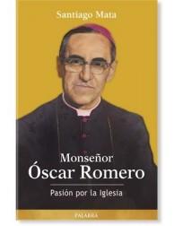 Monseñor Óscar Romero: Pasión por la Iglesia LIBRO biográfico
