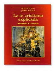 La fe cristiana explicada: Introducción al catolicismo LIBRO de Scott Hahn