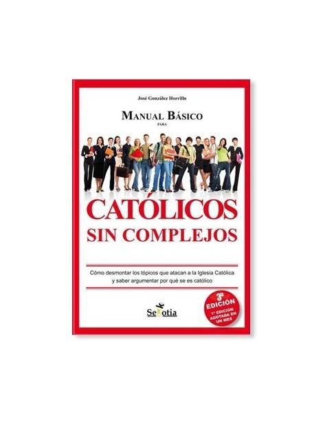 Católicos Sin Complejos: Manual Básico LIBRO religioso recomendado