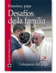 Desafíos de la familia: Catequesis del Papa francisco