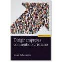 Dirigir empresas con sentido cristiano (Book in Spanish)