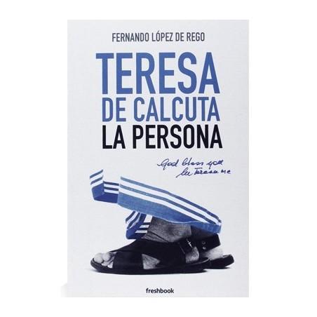 Teresa de Calcuta: La persona