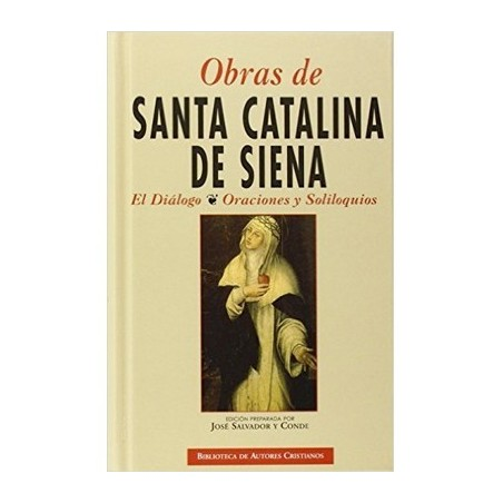 Obras de Santa Catalina de Siena. El Diálogo, Oraciones y Soliloquios