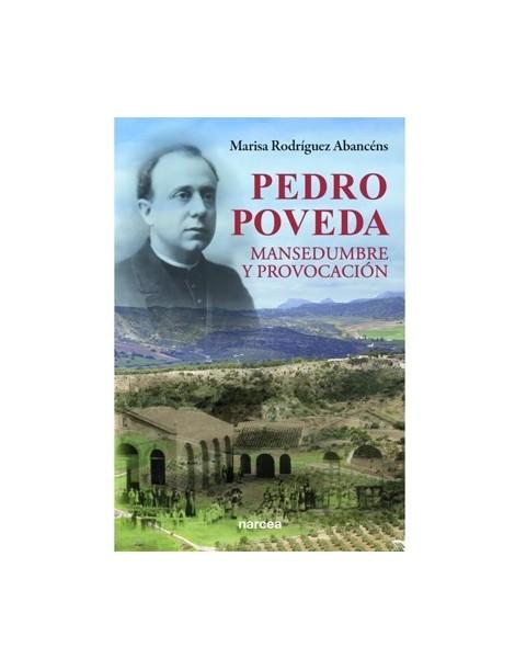 Pedro Poveda. Mansedumbre y provocación
