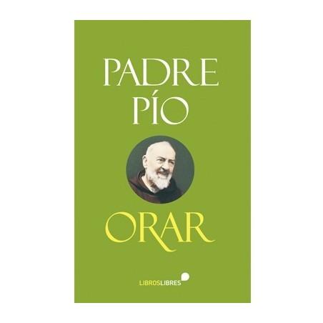 Padre Pío. Orar.
