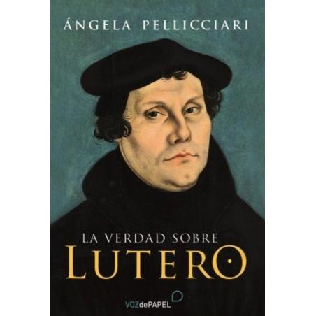 La verdad sobre Lutero
