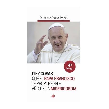 Diez cosas que el Papa Francisco te propone en el año de la Misericordia