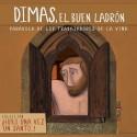 Hubo una vez un santo... Dimas, el buen ladrón