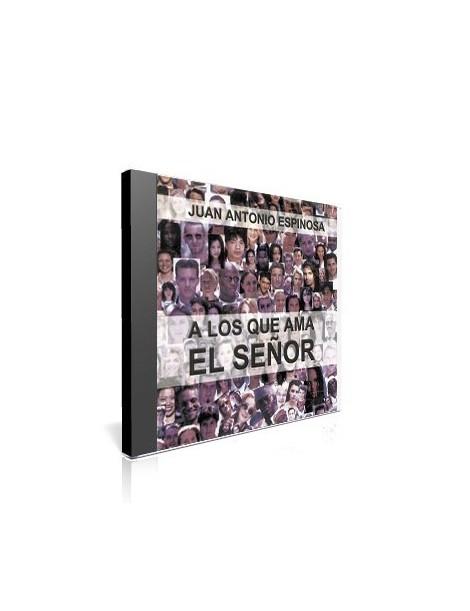 A los que ama el Señor (Juan Antonio Espinosa) - CD